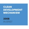 Clean Development Mechanism 2008 in brief